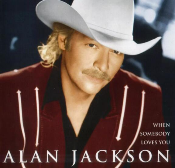 乡村音乐:Alan Jackson_When Somebody Loves You APE音乐