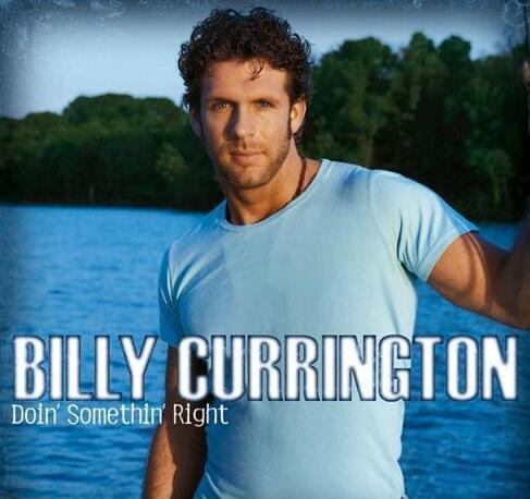 乡村音乐:Billy.Currington[Doin.Somethin.Right]